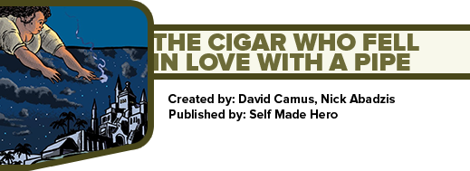 The Cigar That Fell in Love with a Pipe by  David Camus and Nick Abadzis
