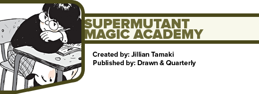 Supermutant Magic Academy by Jillian Tamaki