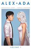 Alex & Ada, vol 1 by Sarah Vaughn and Jonathan Luna