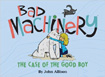 Bad Machinery, vol 2: The Case of the Good Boy, by John Allison