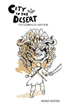 City In The Desert: Complete Edition by Moro Rogers