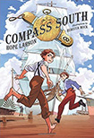 Compass South, vol 1 by Hope Larson and Rebecca Mok