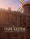 The Dam Keeper by Robert Honda and Dice Tsutsumi