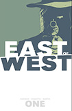 East Of West, vol 1 by Jonathan Hickman and Nick Dragotta