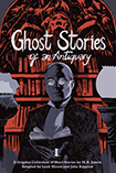Ghost Stories Of An Antiquary by Leah Moore and John reppion et al