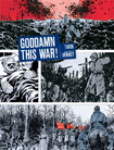 Goddamn This War! by Tardi