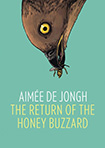 The Return Of The Honey Buzzard by Aim�e de Jongh