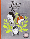 Jane, The Fox & Me by Fanny Britt and Isabel Arsenault