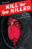 Kill Or Be Killed, vol 1 by Ed Brubaker and Sean Phillips