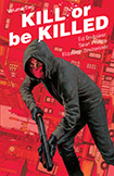 Kill Or Be Killed, vol 2 by Ed Brubaker and Sean Phillips