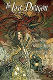 The Last Dragon by Jane Yolen and Rebecca Guay
