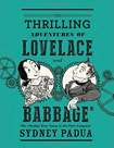 The Thrilling Adventures of Lovelace And Babbage by Sidney Padua