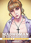 The Madwoman Of The Sacred Heart by Alejandro Jodorowsky and Moebius