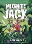 Mighty Jack, vol 1 by Ben Hatke