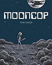 Mooncop by Tom Guald