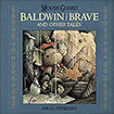 Mouse Guard: Baldwin The Brave And Other Tales by David Peterson