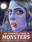 My Favorite Thing Is Monsters, vol 1 by Emil Ferris
