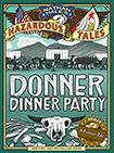 Nathan Hale's Hazardous Tales: Donner Dinner Party by Nathan Hale