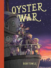 Oyster War by Ben Towle