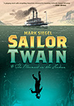 Sailor Twain: Or The Mermaid In The Hudson by Mark Siegel
