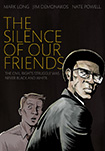 The Silence Of Our Friends by Mark Long, Jim Demonakos, and Nate Powell