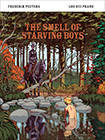 The Smell Of Starving Boys by Loo Hui Phang and Frederik Peeters