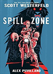 Spill Zone, vol 1 by Scott Westerfeld and Alex Puvilland