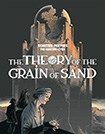 The Theory Of The Grain Of Sand by Francoise Schuiten and Benoit Peeters