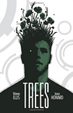Trees, vol 1 by Warren Ellis and Jason Howard