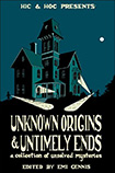 Unknown Origins & Untimely Ends, edited by Emi Gennis
