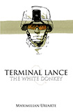 The White Donkey: Terminal Lance by Maximilian Uriarte