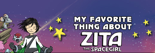 My Favorite Thing about Zita the Spacegirl