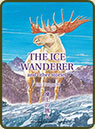 The Ice Wanderer by Jir� Taniguchi