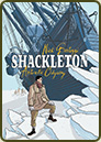 Shackleton: Antarctic Odyssey by Nick Bertozzi