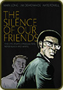 The Silence of Our Friends by  Mark Long, Jim Demonakos and Nate Powell